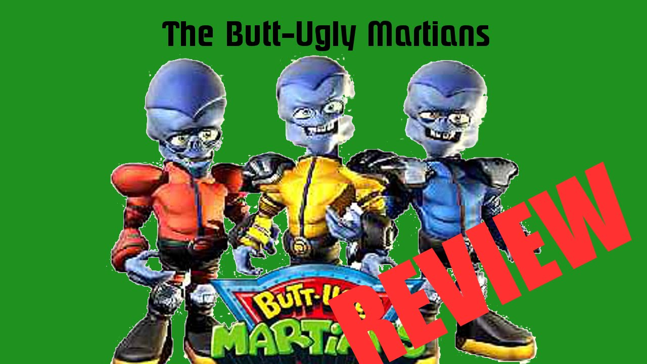 Remarkable, the butt ugly martians the