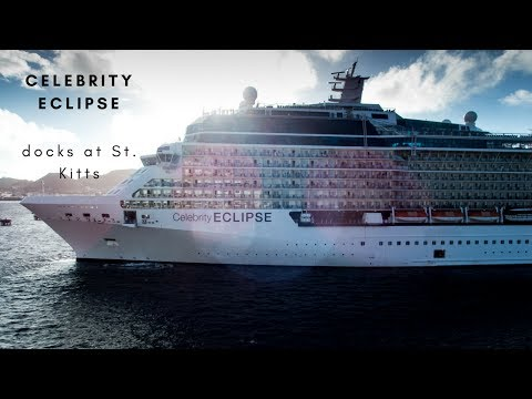 🚢Celebrity Eclipse docks at St.Kitts, Caribbean sea 🛳 Watch this timelapse Video - Tech-Nic 👨