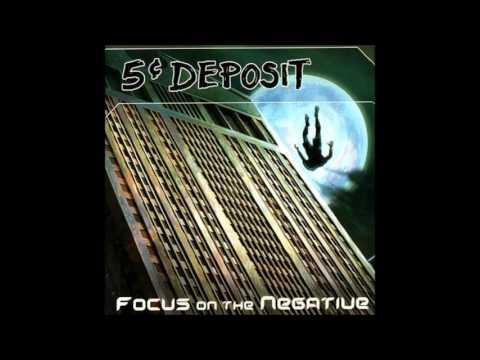 5 Cent Deposit - Focus On The Negative (Full Album - 2005)
