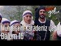 Yeni Gelin 16 Bölüm Muhteşem Karadeniz Yeşili mp3