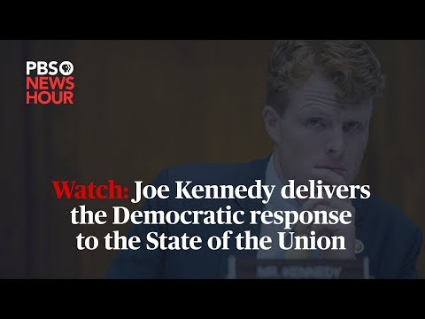 Watch: Rep. Joe Kennedy delivers the Democratic response to the 2018 State of the Union