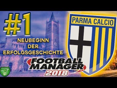 Football Manager 2018 DEUTSCH #1 ◆Neubeginn der Erfolgsgeschichte◆ [Parma Calcio][Deutsch][German]
