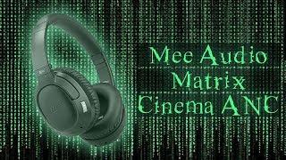 Обзор Bluetooth наушников с шумодавом Mee Audio Matrix Cinema ANC - как Sony WH-1000XM3, только нет.