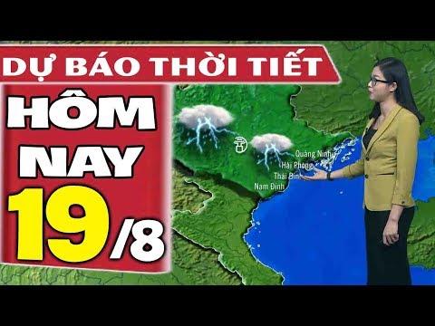 Dự báo thời tiết hôm nay mới nhất ngày 19/8 | Dự báo thời tiết 3 ngày tới