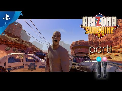 Arizona Sunshine / Ps4 Pro / VR      first look / move controller
