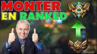 COMMENT MONTER EN ELO / RANKED sur League of Legends  [Saison 7]