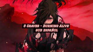 8 graves burning alive espanol