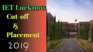 UPSEE 2019 | IET LUCKNOW | Placement | Cutoff Rank | College Fees | Hostel and Campus | Fest