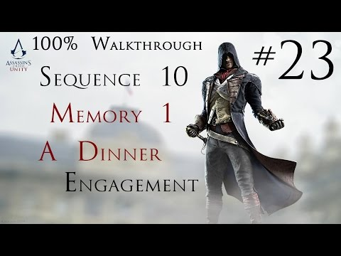 Assassin's Creed Unity - 100% Walkthrough Part 23 - Sequence 10 Memory 1 - A Dinner Engagement