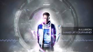 A-lusion - Make Up Your Mind (Official HQ Preview)