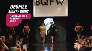 Desfile Eighty Eight - Barranquilla Fashion Week 2013