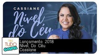 Baixar Trecho - Nível Do Céu (Lançamento 2018) - Cassiane