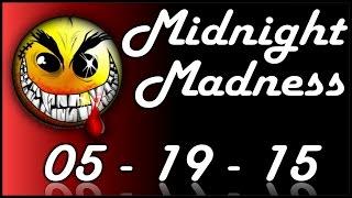 Midnight Madness - May 19, 2015 (Returning)