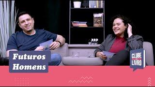 Futuros Homens | Clube do Livro | Episódio 3 | IPP TV