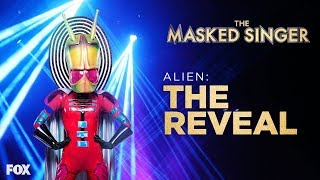 "Did you guess who The Masked Singer was this week?  Subscribe now for more The Masked Singer clips: https://fox.tv/Subscribe_TheMaskedSinger  Watch more videos from The Masked Singer: https://fox.tv/TheMaskedSingerSeason1  Like The Masked Singer on Facebook: https://fox.tv/TheMaskedSinger_FB Follow The Masked Singer on Twitter: https://fox.tv/TheMaskedSinger_TW Follow The Masked Singer on Instagram: https://fox.tv/TheMaskedSinger_IG  Like FOX on Facebook: ‪http://fox.tv/FOXTV_FB‬‬ Follow FOX on Twitter: ‪http://fox.tv/FOXTV_Twitter‬‬ Add FOX on Google+: ‪http://fox.tv/FOXPlus‬‬  Hosted by Nick Cannon, THE MASKED SINGER is a new celebrity singing game show featuring panelists Jenny McCarthy, Nicole Scherzinger, Ken Jeong and Robin Thicke.  Based on an international format, and already a viral phenomenon with over half a billion fans worldwide, THE MASKED SINGER features celebrities facing off against one another with one major twist: each singer is shrouded from head to toe in an elaborate costume, complete with full face mask to conceal his or her identity.  With each performance, the host, panelists, audience, viewers and even the other contestants are left guessing who is singing behind the mask. Ranging from Grammy Award winners to legendary athletes, and everything in between, the singers may attempt to throw the crowd off of their scent, while keen observers might pick up on tiny clues buried throughout the show. One singer will be eliminated each week, ultimately revealing his or her true identity. It's not a ""whodunit,"" it's a ""whosungit!""  The Alien Is Revealed 
