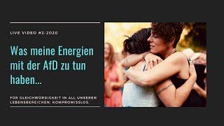 Live Video #2: Was meine Energien mit der AfD zu tun haben...