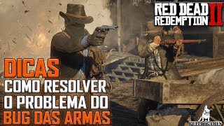 Red Dead Redemption 2 -  DICAS - COMO RESOLVER O BUG DAS ARMAS DESAPARECENDO!