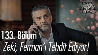 Zeki, Ferman'ı tehdit ediyor!  - Eşkıya Dünyaya Hükümdar Olmaz 133. Bölüm