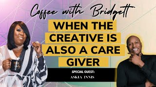 """Coffee with Bridgett with special guest """"Askia Innis"""""""