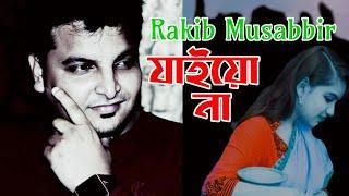 Jaio Na Rakib Musabbir Mp3 Song Download