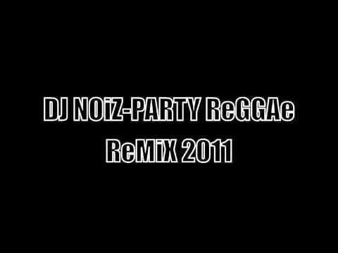 DJ NOiZ - PARTY REGGAE REMIX