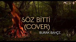Burak Bahçe - Söz Bitti (cover)