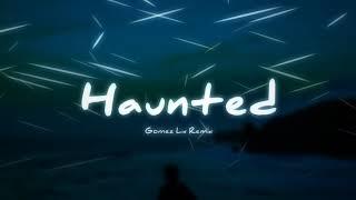 Haunted (Gomez Lx Remix)