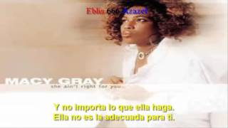 Macy Gray — She ain't right for you (subtitulada).