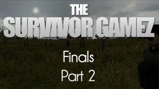 DayZ Survivor GameZ — Finals — Part 2 — Spontaneous Combustion!