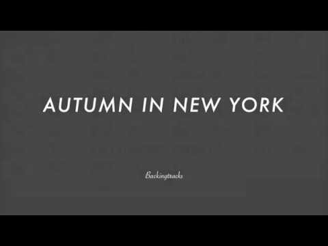 Autumn In New York - Jazz Backing Track Play Along The Real Book