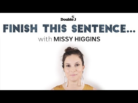 Finish This Sentence with Missy Higgins