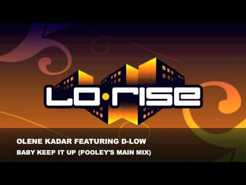 Olene Kadar Featuring D-Low - Baby Keep It Up (Pooley's Main Mix)