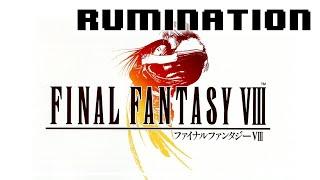 Rumination Analysis on Final Fantasy VIII