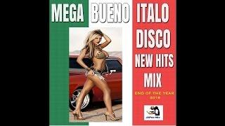 Mega Bueno Italo Disco New Hits Mix 2016