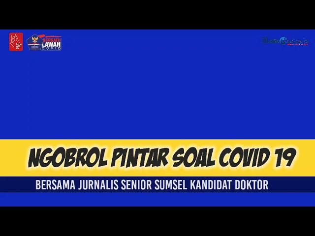 [NGOPI] Soal Covid 19 Bersama Jurnalis Senior Sumsel