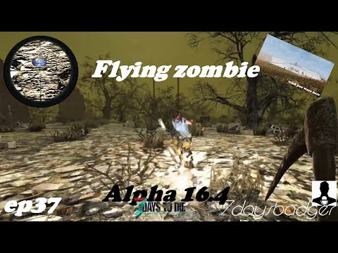 7 Days to Die - Ep 37 flying zombie