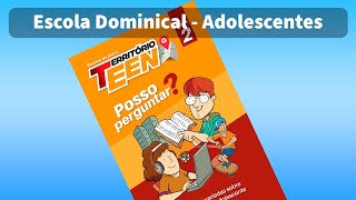 Classe Adolescentes: Posso Perguntar? Aula 06 | Diác. Welington