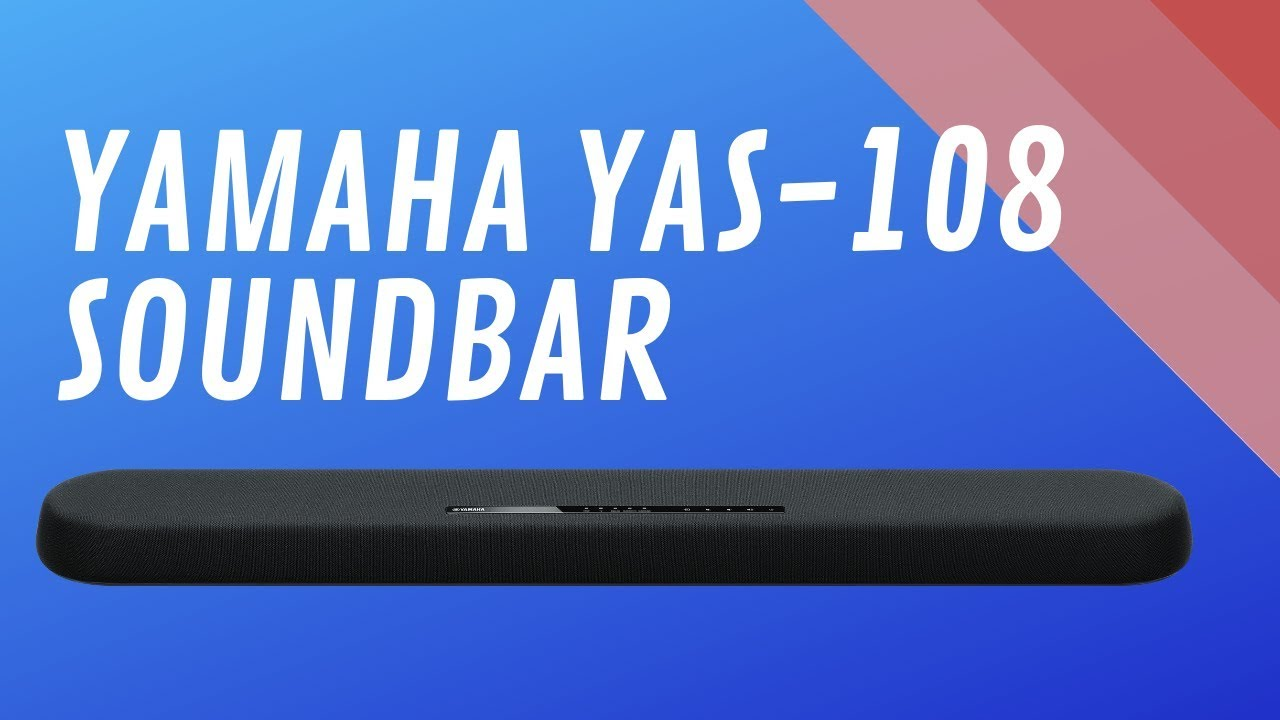 Yamaha YAS-108 Soundbar - Quick Look