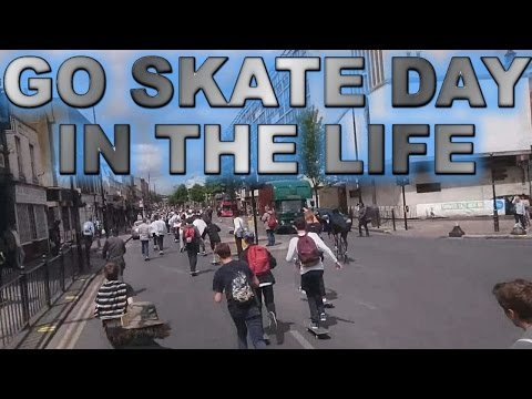 Day in the Life #4 - London Go Skateboarding Day