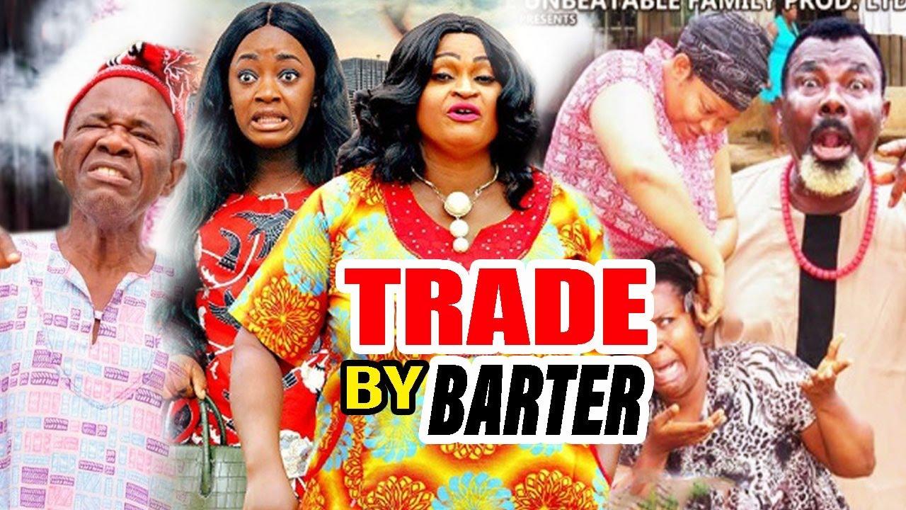 Download Trade By Barter Season 1 -   New Movie   2020 Latest Nigerian Movie.
