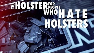 The Holster For People Who Hate Holsters