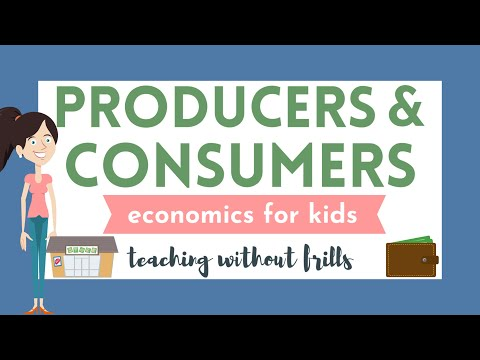 Economics for Kids: Producers and Consumers