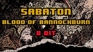 Sabaton - Blood Of Bannockburn [8-bit]