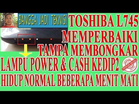 Toshiba L745 Lampu Power Kedip2 Repair Laptop Te5 Not Charging Youtube