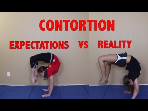 Contortion Expectations vs Reality