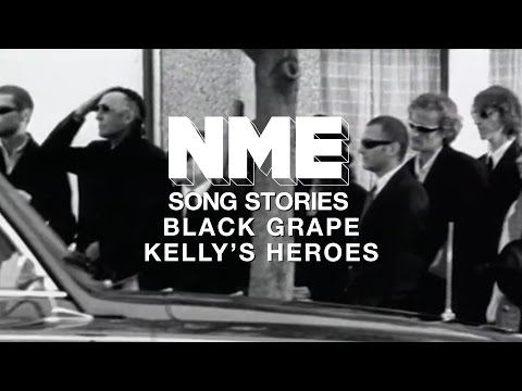Black Grape, 'Kelly's Heroes'   NME Song Stories