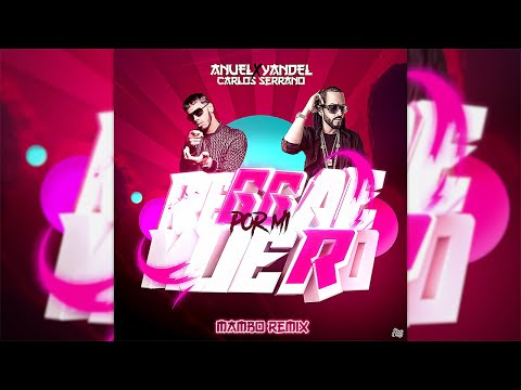 Yandel & Anuel AA – Por Mi Reggae Muero [Mambo Remix] Carlos Serrano
