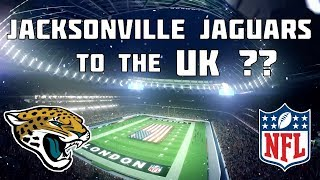 Are The Jacksonville Jaguars Moving To The UK?