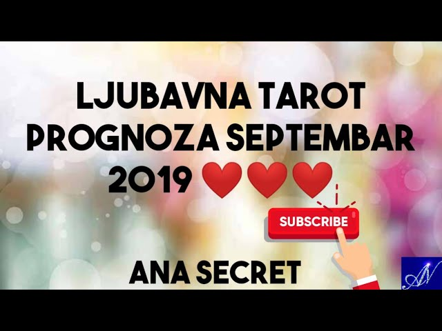 LJUBAVNA TAROT PROGNOZA SEPTEMBAR 2019 ❤️❤️❤️ #anasecret #astro #tarot