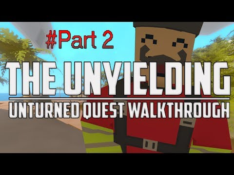 Unturned - The Unyielding (All Quest Walkthrough Part #2)
